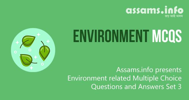 Environment Multiple Choice Questions (MCQs) Set – 3